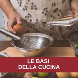 Corso di cucina: LE BASI DELLA CUCINA