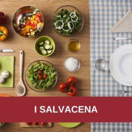 Corso di cucina: I PIATTI SALVACENA