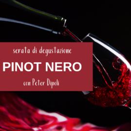 Serata di degutazione con Peter Dipoli: PINOT NERO