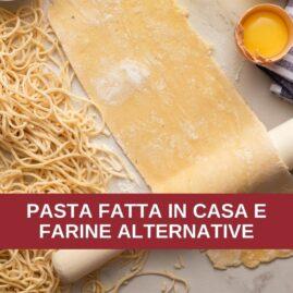 Corso di cucina: PASTA FATTA IN CASA E LE FARINE ALTERNATIVE