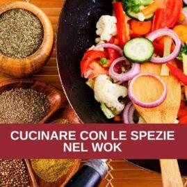Corso di cucina: CUCINARE CON LE SPEZIE NEL WOK